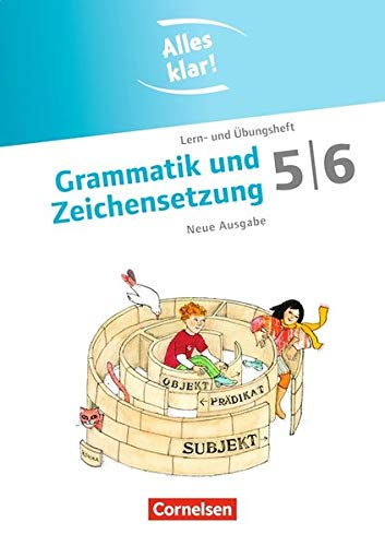 Alles klar! - Deutsch - Sekundarstufe I: 5./6. Schuljahr - Grammatik und Zeichensetzung: Lern- und Übungsheft mit beigelegtem Lösungsheft
