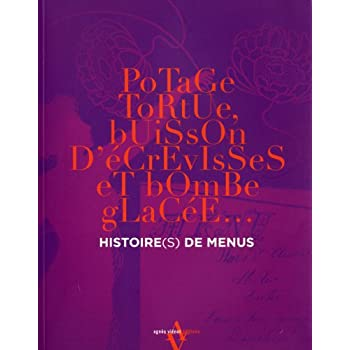 Histoire(s) de menus : Potage tortue, buisson d'écrevisses et bombe glacée...