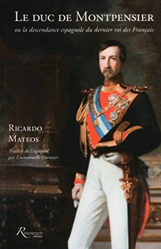 Le duc de Montpensier ou la descendance espagnole du dernier roi des Français