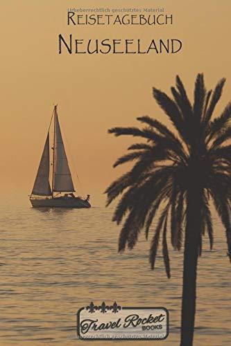 Reisetagebuch - Neuseeland: Reiseplaner | Reisejournal für deine Reiseerinnerungen. Mit Zitaten, Reisedaten, Packliste, To-Do-Liste, Reiseplaner, ... viel Platz für deine Erlebnisse und Momente.