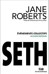 Seth, évènements collectifs : Un choix individuel