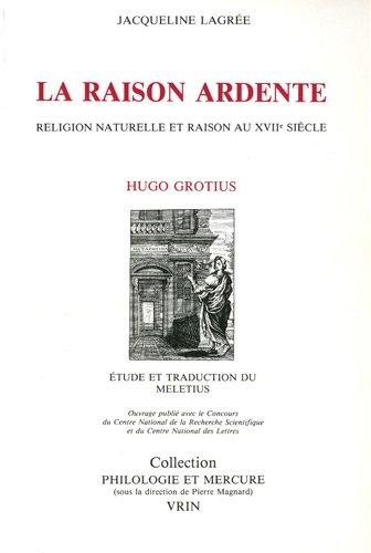 La raison ardente: Religion naturelle et raison au XVIIe siècle