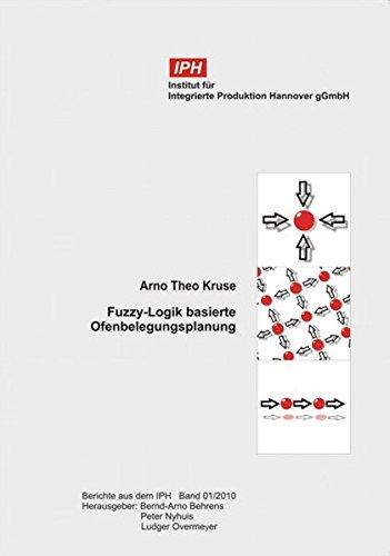 Fuzzy-Logik basierte Ofenbelegungsplanung (Berichte aus dem IPH)