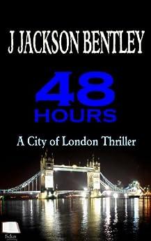 48 Hours: A City of London Thriller (English Edition) par [Bentley, J Jackson]