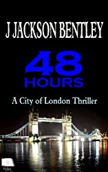 48 Hours: A City of London Thriller (English Edition)