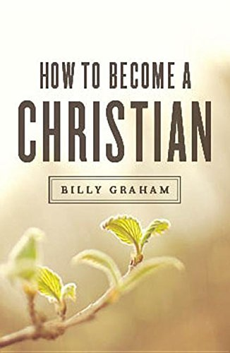 How to Become a Christian (ATS) (Pack of 25) by Billy Graham (2016-06-30)