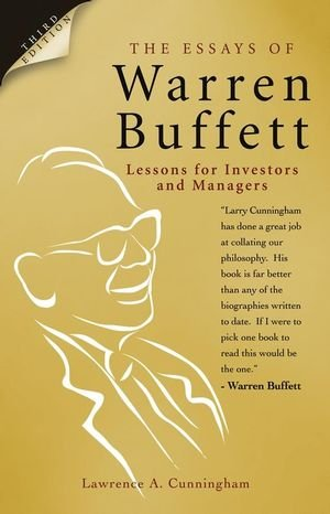 The Essays of Warren Buffett: Lessons for Investors and Managers