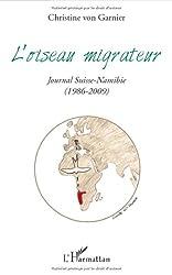 L'oiseau migrateur : Journal Suisse-Namibie (1986-2009)