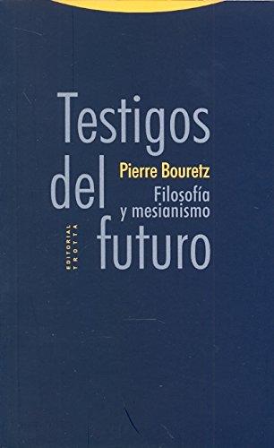Testigos del futuro: Filosofía y mesianismo (Estructuras y Procesos. Filosofía)