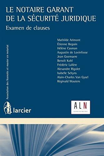 Le notaire garant de la scurit juridique: Examen de clauses