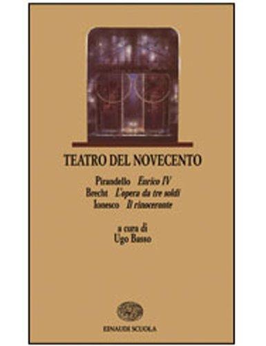 Teatro del Novecento. Per le Scuole superiori