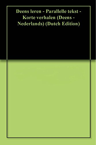 Deens leren - Parallelle tekst - Korte verhalen (Deens - Nederlands) (Dutch Edition)