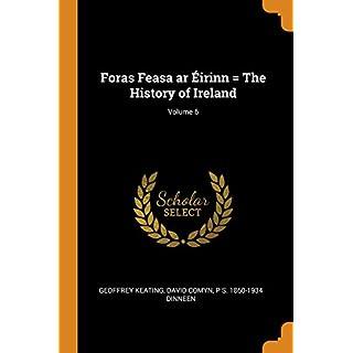 Foras Feasa AR Éirinn = the History of Ireland; Volume 6