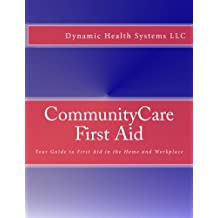 CommunityCare First Aid: Your Guide to First Aid in the Home and Workplace