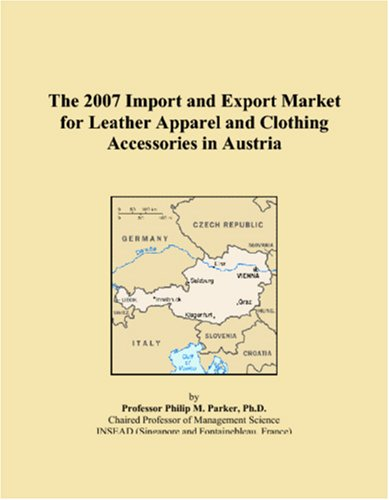 The 2007 Import and Export Market for Leather Apparel and Clothing Accessories in Austria