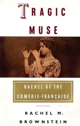 Rachel, une vie pour le théâtre, 1821-1858