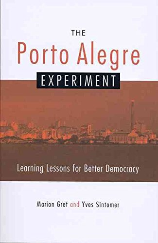 [The Porto Alegre Experiment: Learning Lessons for a Better Democracy] (By: Marion Gret) [published: July, 2005]