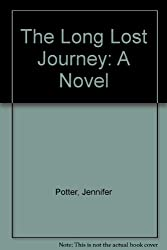 The Long Lost Journey: A Novel