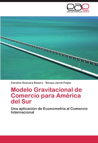 Modelo Gravitacional de Comercio para América del Sur por Guevara Rosero Carolina