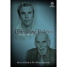 Bernard Crick at the Political Quarterly: Half a Century of Political Engagement (Political Quarterly Monograph Series)