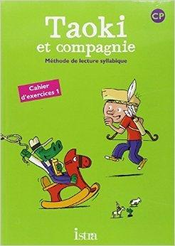 Cahier d'exercices 1 Taoki et compagnie CP : Méthode de lecture syllabique de Isabelle Carlier,Angélique Le Van Gong ( 17 février 2010 )