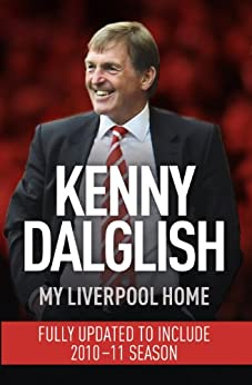My Liverpool Home by [Dalglish, Kenny]