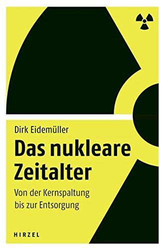 Das nukleare Zeitalter: Von der Kernspaltung bis zur Entsorgung