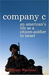 Company C: An American's Life as a Citizen-Soldier in Israel by Haim Watzman (2005-06-08)