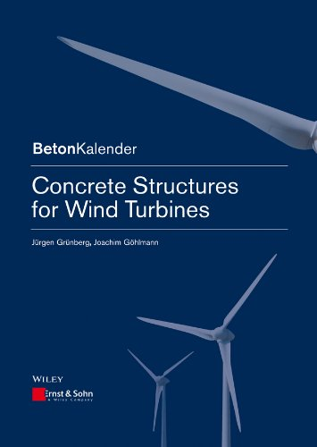 Concrete Structures for Wind Turbines (Beton-Kalender Series) -