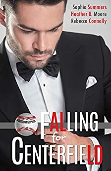 Falling for Centerfield (A Belltown Six Pack Novel) by [Summers, Sophia, Moore, Heather B., Connolly, Rebecca]
