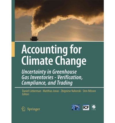 [ [ ACCOUNTING FOR CLIMATE CHANGE: UNCERTAINTY IN GREENHOUSE GAS INVENTORIES - VERIFICATION, COMPLIANCE, AND TRADING BY(LIEBERMAN, DANIEL )](AUTHOR)[PAPERBACK]