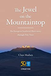 The Jewel on the Mountaintop: The European Southern Observatory through Fifty Years