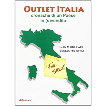Outlet Italia. Cronache Di Un Paese In (S)Vendita