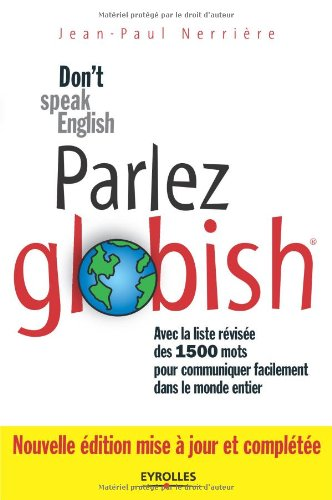 Parlez Globish ! : Don't speak English... par Jean-Paul Nerrière