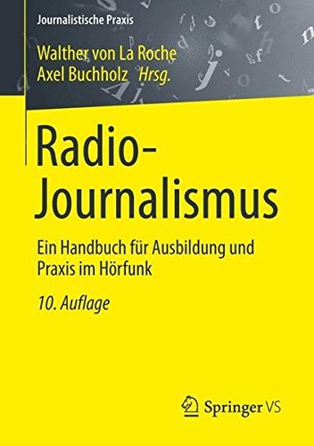 Radio-Journalismus: Ein Handbuch fr Ausbildung und Praxis im Hrfunk (Journalistische Praxis) (German Edition) by Unknown(2013-06-25)