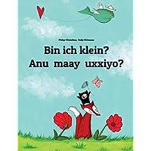 Bin ich klein? Anu maay uxxiyo?: Kinderbuch Deutsch-Afar (zweisprachig/bilingual)