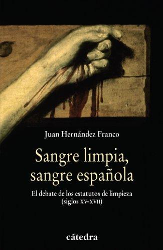 Sangre limpia, sangre española: La limpieza de sangre (Historia. Serie Menor)