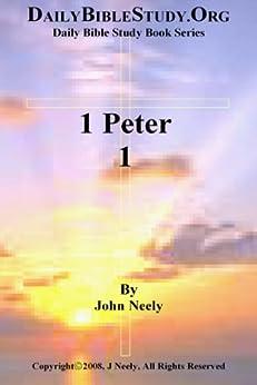 1 Peter 1 (Daily Bible Study – 1 Peter) (English Edition) par [Neely, John]