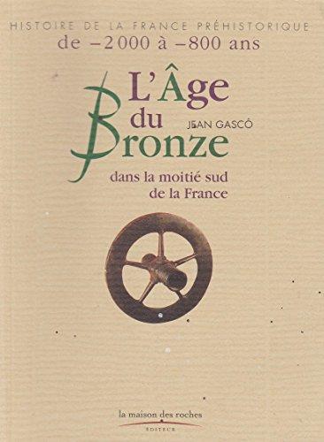 Descargar Libro Age du bronze dans la moitié sud de la France de Gasco