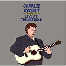 Live at the Marigold by Charlie A'Court (2009-05-04)