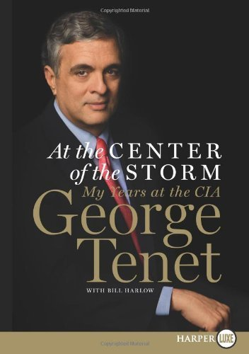 At the Center of the Storm LP: My Years at the CIA Lgr edition by Tenet, George (2007) Paperback