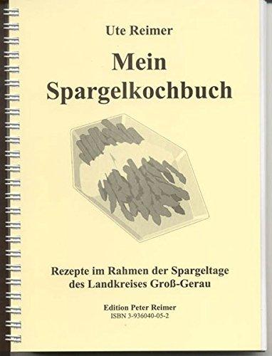 Mein Spargelkochbuch : Rezepte im Rahmen der Spargel tage des Landkreises Gross-Gerau (Livre en allemand)