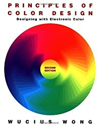 Principles of Color Design: Designing with Electronic Color by Wong, Wucius (1996) Paperback