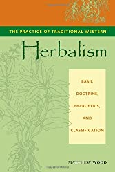 The Practice of Traditional Western Herbalism: Basic Doctrine, Energetics, and Classification.