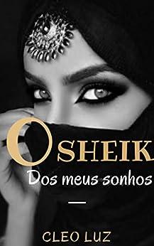 O Sheik Dos Meus Sonhos  (Portuguese Edition)