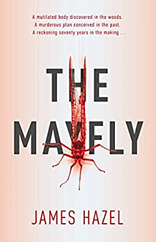 The Mayfly: As Chilling as M. J. Arlidge by [Hazel, James]