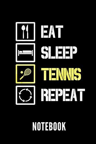 EAT SLEEP TENNIS REPEAT NOTEBOOK: Geschenkidee für Tennis Spieler | Notizbuch mit 110 linierten Seiten | Format 6x9 DIN A5 | Soft cover matt -