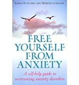 (Free Yourself from Anxiety: A Self-help Guide to Overcoming Anxiety Disorders) By Emma Fletcher (Author) Paperback on (Aug , 2009)