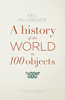 A History of the World in 100 Objects par [Macgregor, Neil]