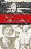 In des Teufels Gasthaus - Eine preußische Familie 1918-1945 - Ruth von Wedemeyer